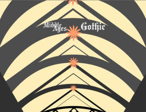 Kaylin Greer ('18), Graphic Design illustrating characteristics of Gothic architecture